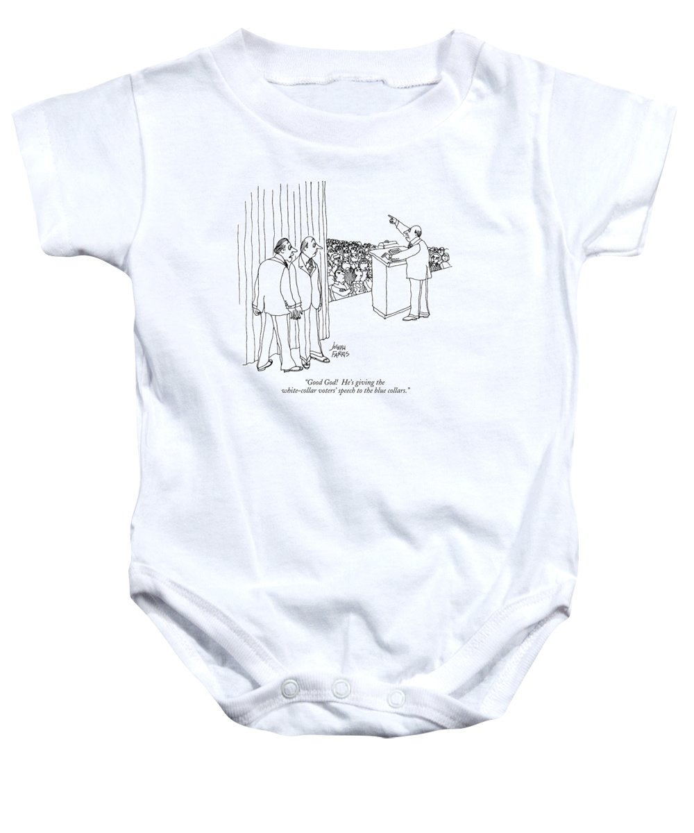 (man Stands At A Podium On A Stage Giving A Speech To A Crowd Baby Onesie featuring the drawing Good God! He's Giving The White-collar Voters' by Joseph Farris