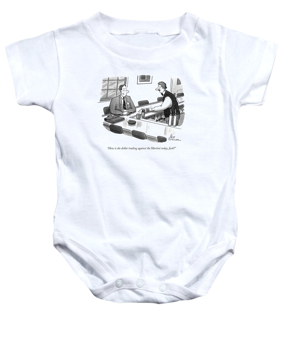 Drinking Baby Onesie featuring the drawing How Is The Dollar Trading Against The Martini by Leo Cullum