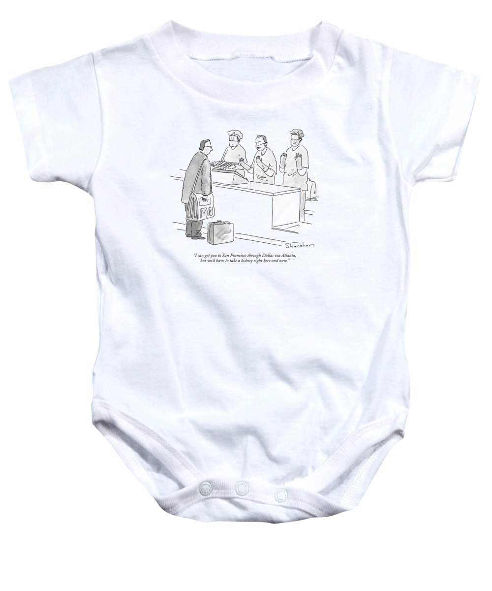 Hospitals - Surgeons Baby Onesie featuring the drawing I Can Get You To San Francisco Through Dallas Via by Danny Shanahan