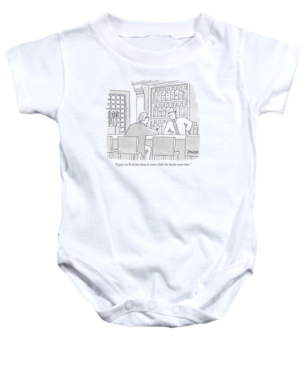 Elections Politics Word Play  (bar Patron Talking To Bartender.) 120072 Jzi Jack Ziegler Baby Onesie featuring the drawing I Guess We'll All Just Have To Vote A Little Bit by Jack Ziegler