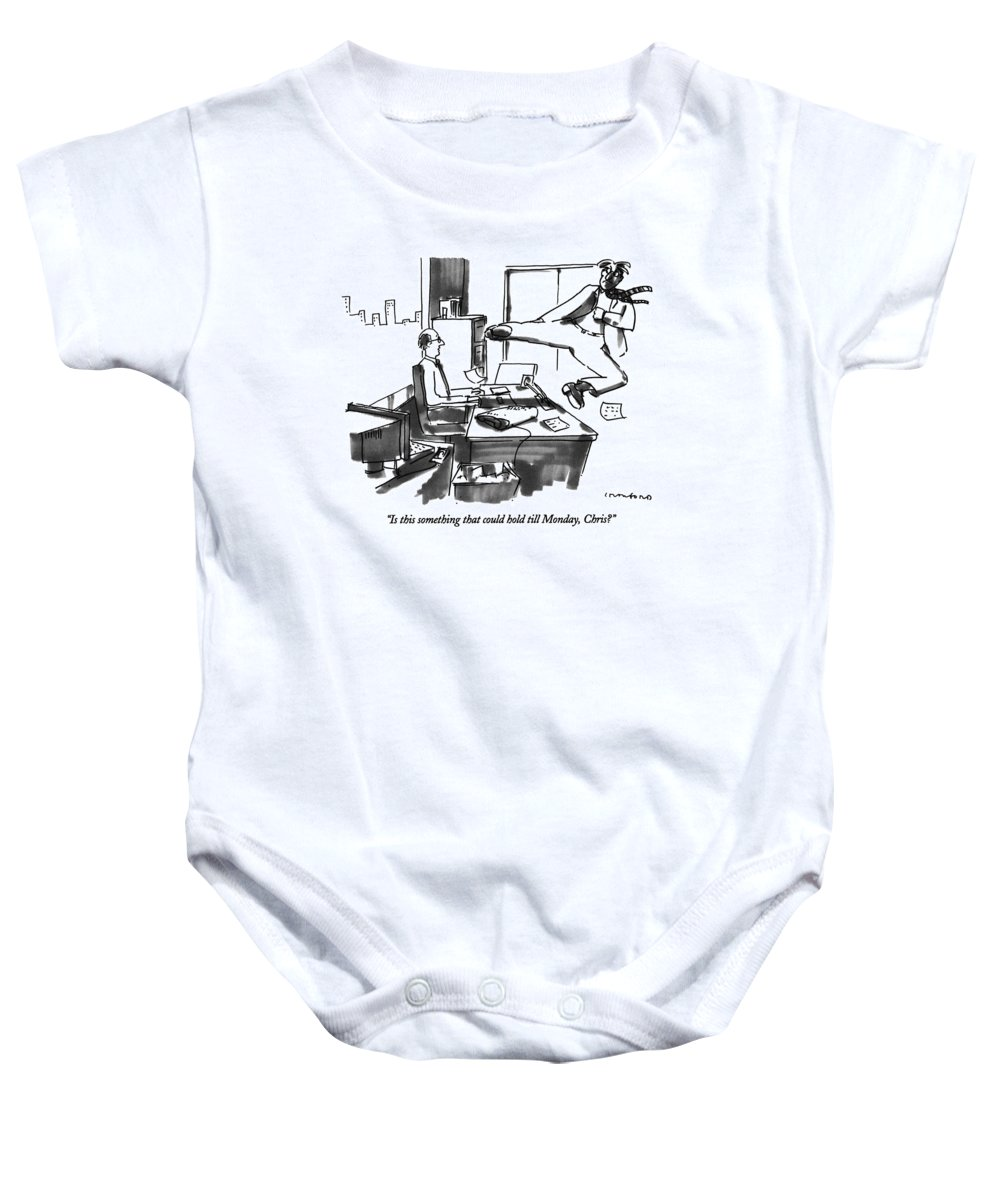 (executive Behind Desk Responds To Visitor's Launched Flying Karate Kick) Office Baby Onesie featuring the drawing Is This Something That Could Hold Till Monday by Michael Crawford