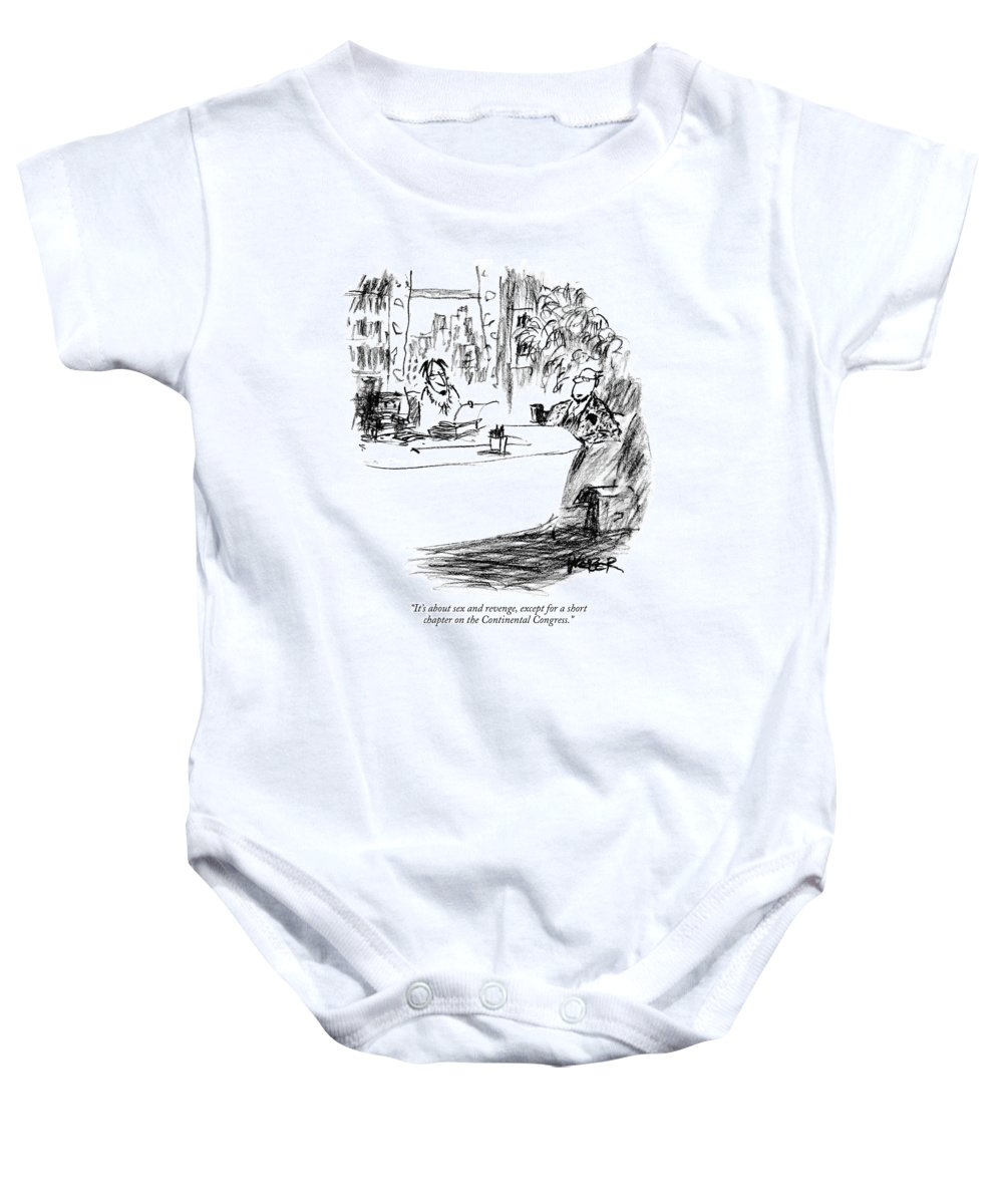 Writers Books Government   (writer Pitching Book Manuscript To Publisher.) 120023 Rwe Robert Weber Baby Onesie featuring the drawing It's About Sex And Revenge by Robert Weber
