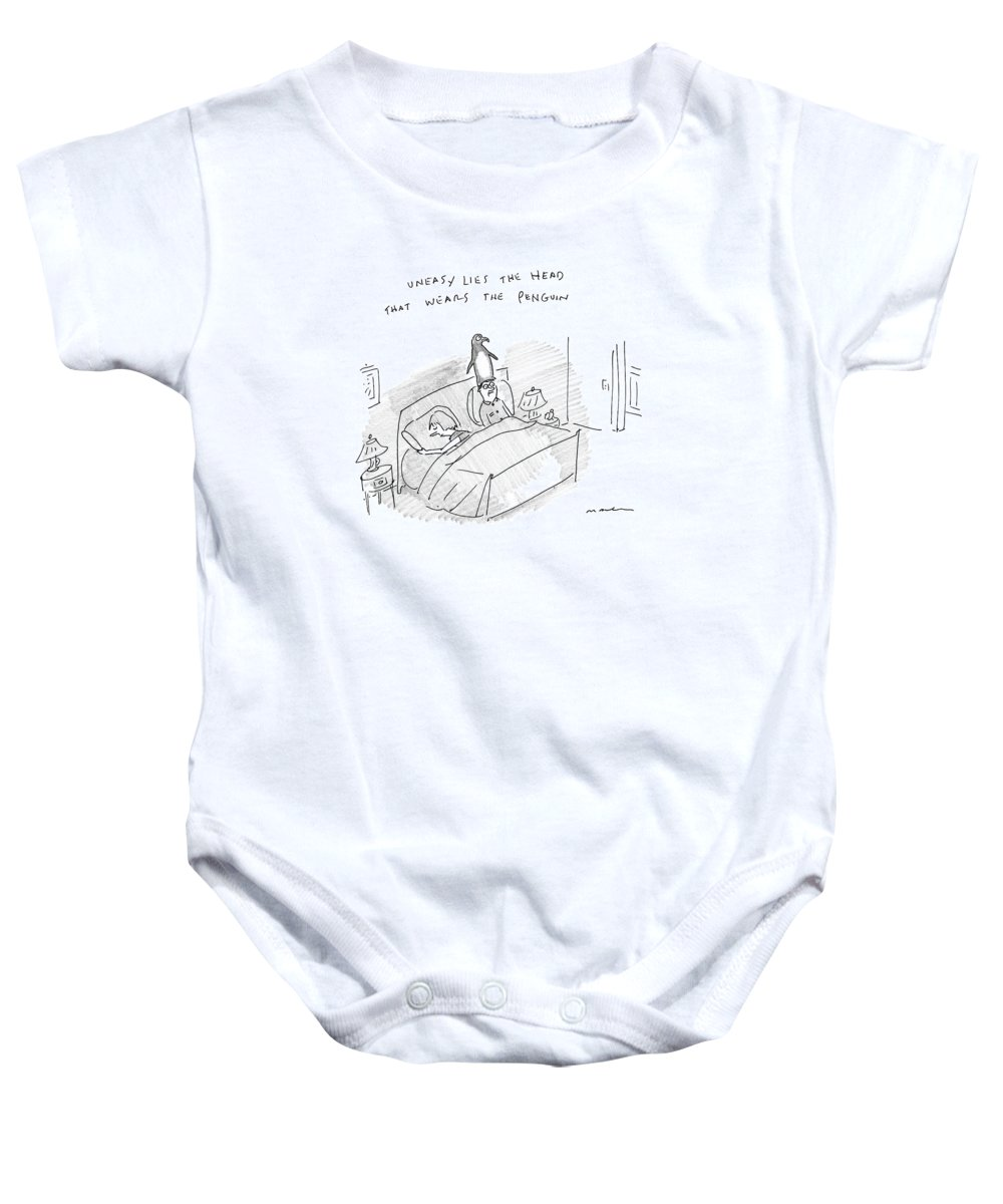 Uneasy Lies The Head That Wears The Penguin Penguin Baby Onesie featuring the drawing New Yorker April 10th, 2017 by Michael Maslin