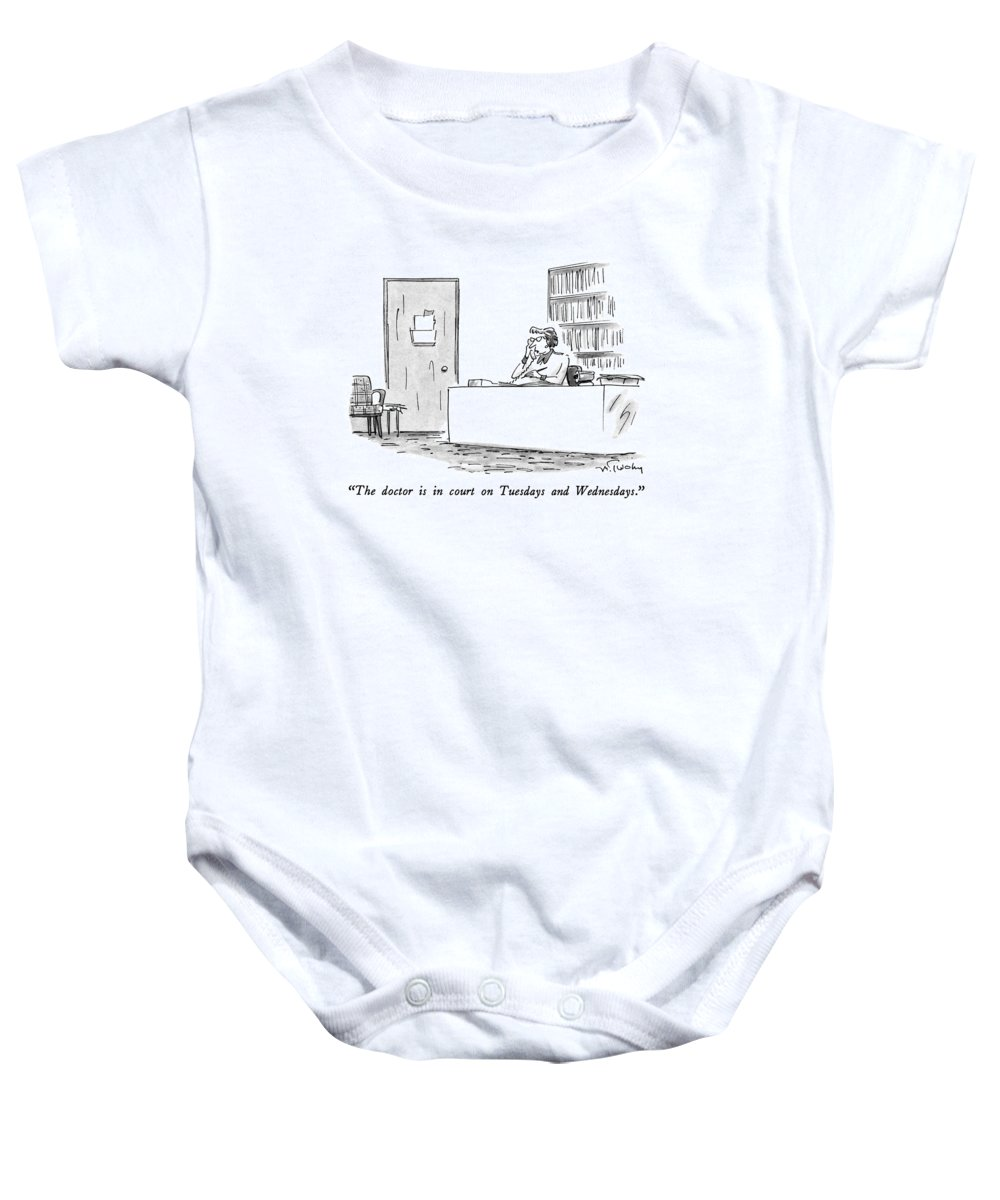 Secretary Speaks On Telephone. Business Baby Onesie featuring the drawing The Doctor Is In Court On Tuesdays And Wednesdays by Mike Twohy