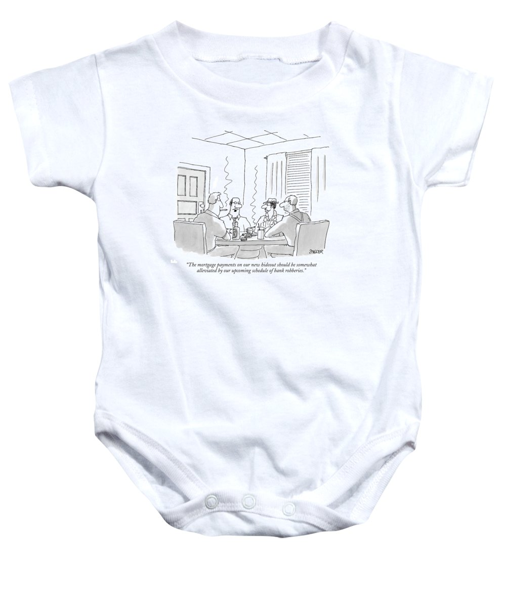 Crime Money Problems Real Estate  (criminals Talking Around A Table.) 119016 Jzi Jack Ziegler Sumnerperm Baby Onesie featuring the drawing The Mortgage Payments On Our New Hideout by Jack Ziegler