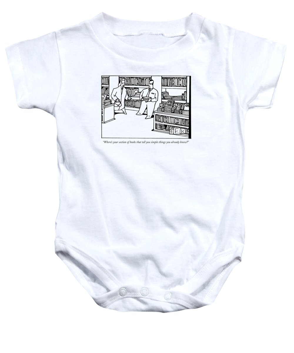 Books - Bookstores Baby Onesie featuring the drawing Where's Your Section Of Books That Tell by Bruce Eric Kaplan