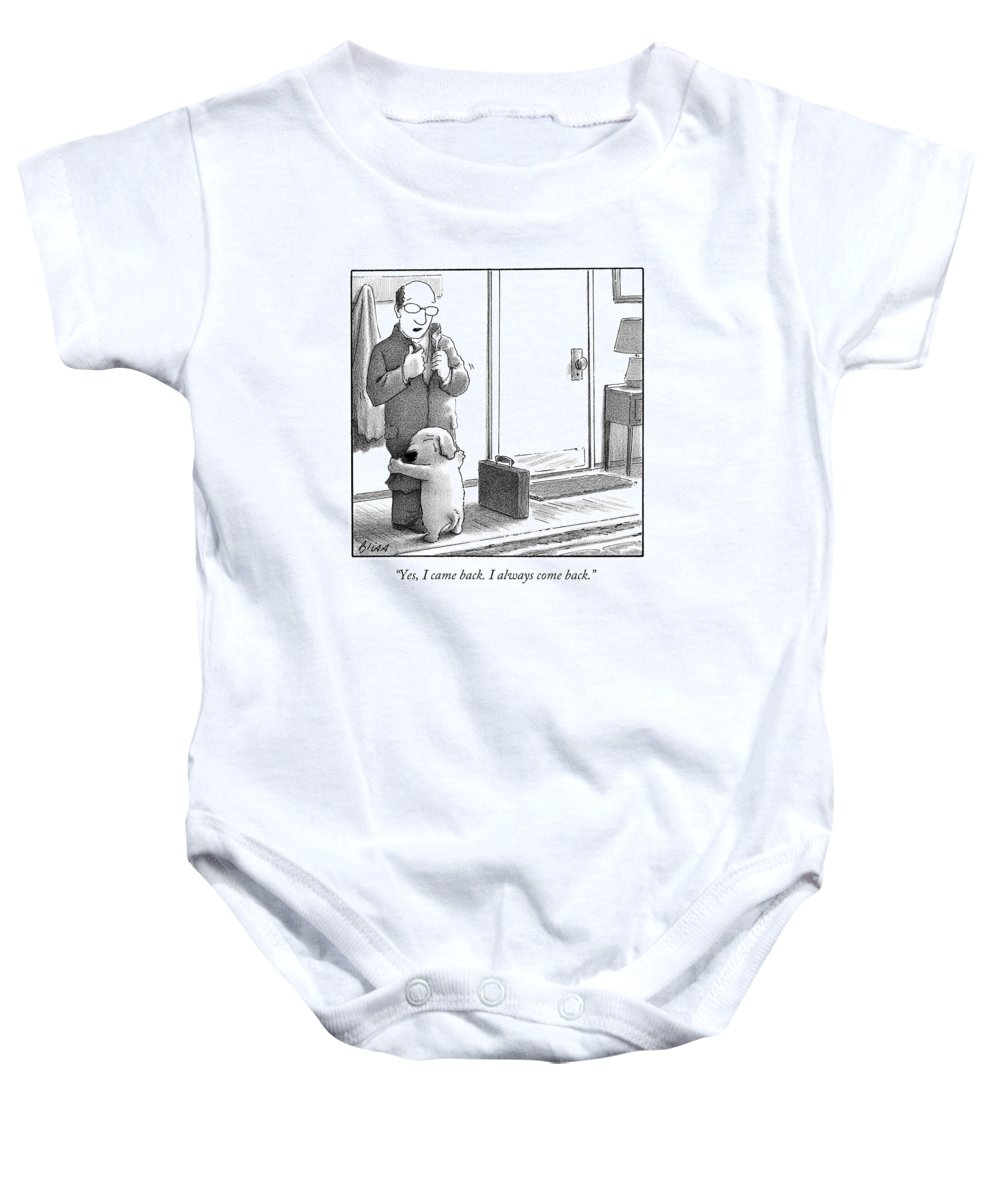 Yes Baby Onesie featuring the drawing Yes I Came Back I Always Come Back by Harry Bliss