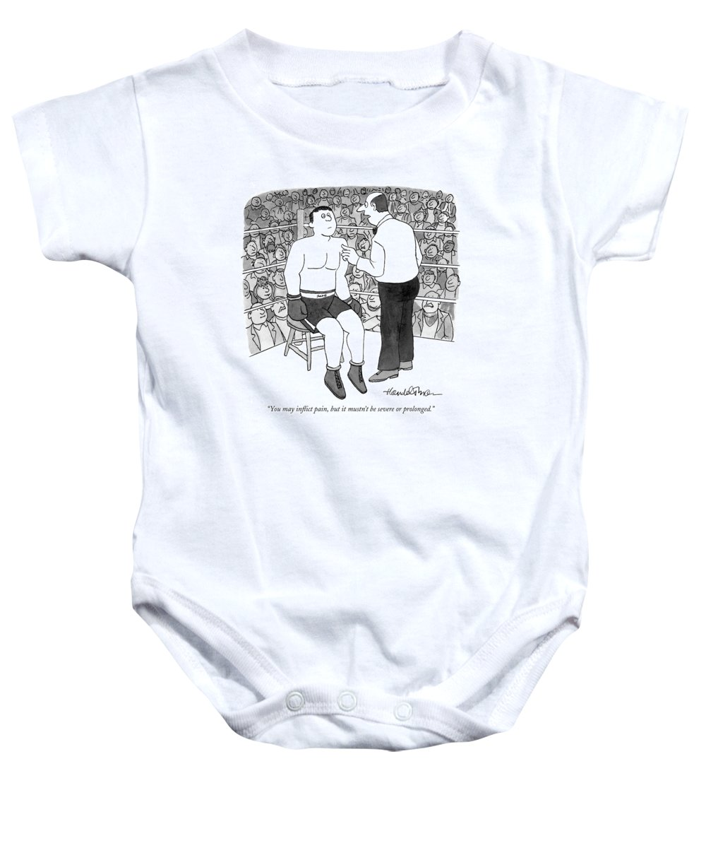 119996 Jha J.b. Handelsman  (boxing Official To Fighter.) Sports Word Play Games Boxing Baby Onesie featuring the drawing You May Inflict Pain by J.B. Handelsman