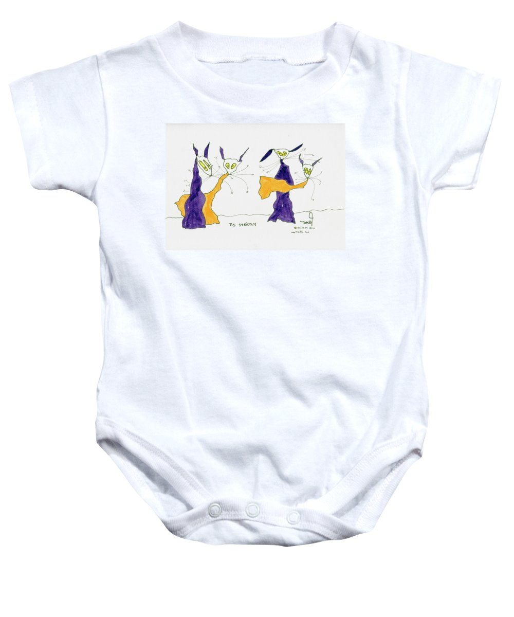 Dancing Baby Onesie featuring the drawing Tis Strictly by Tis Art