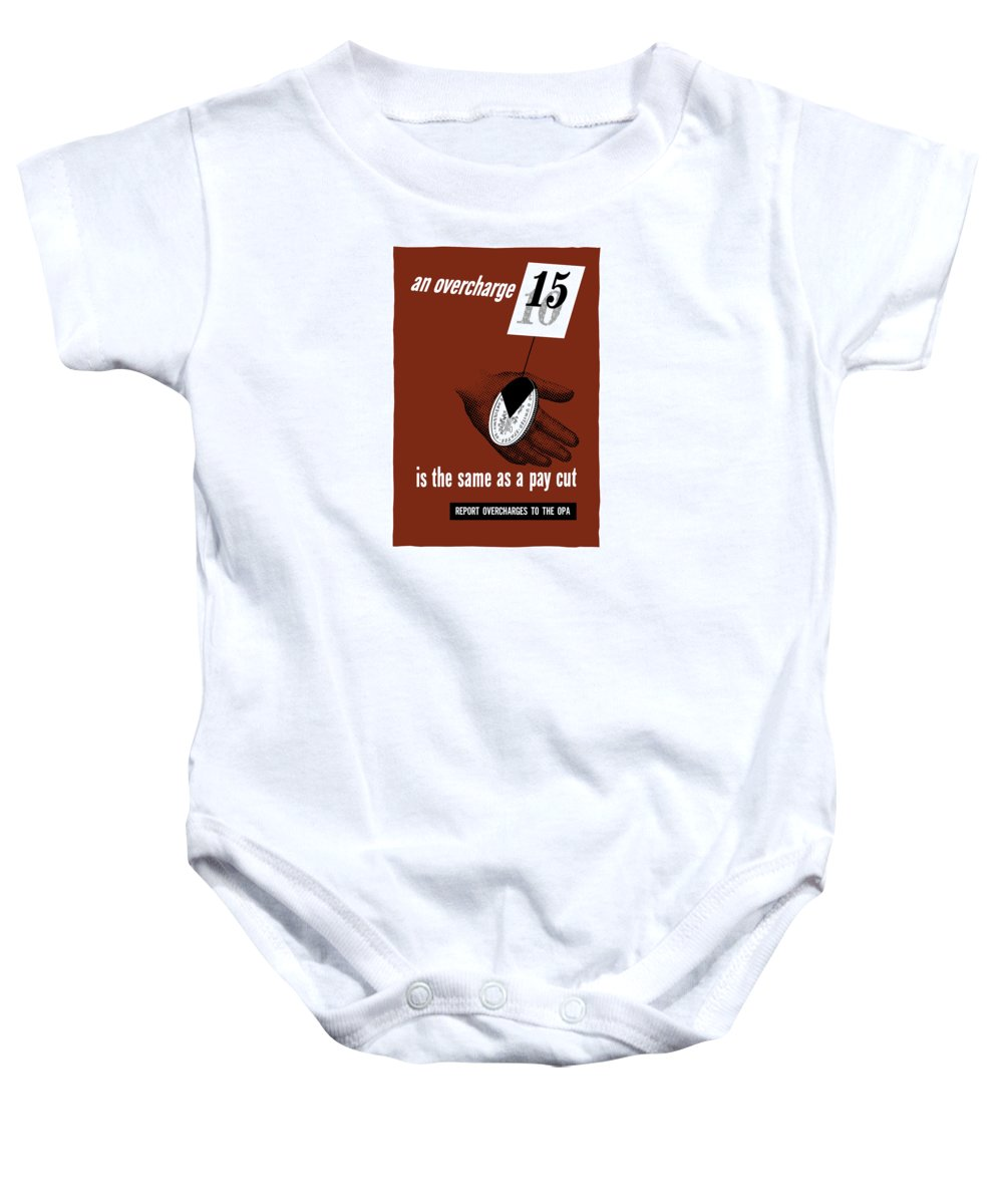 Wwii Baby Onesie featuring the mixed media An Overcharge Is The Same As A Pay Cut by War Is Hell Store