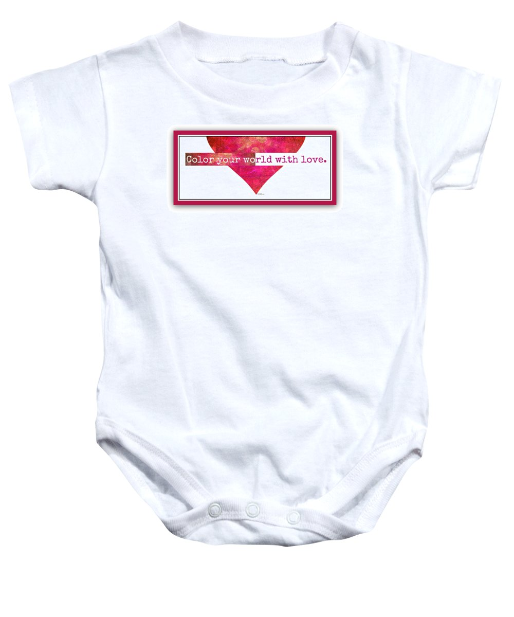 Color Your World With Love Baby Onesie featuring the digital art Color Your World 2 by Christine Nichols