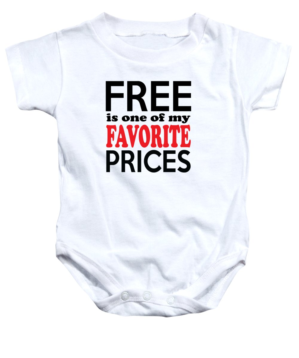 Free Baby Onesie featuring the digital art Free Is One Of My Favorite Prices by Antique Images