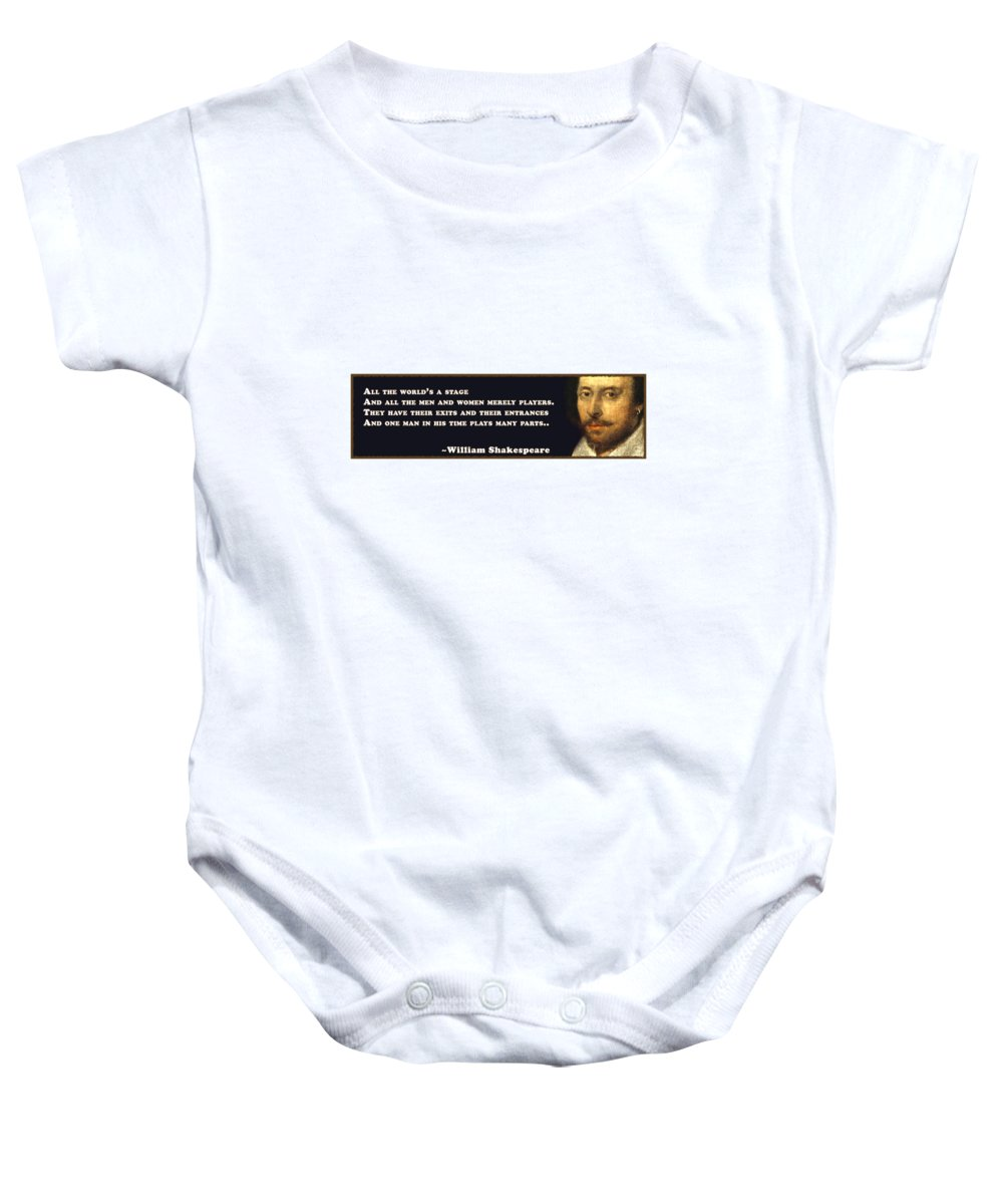 All Baby Onesie featuring the photograph All The World's A Stage #shakespeare #shakespearequote by TintoDesigns