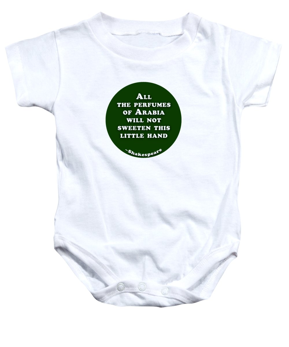 All Baby Onesie featuring the digital art All The Perfumes Of Arabia #shakespeare #shakespearequote by TintoDesigns