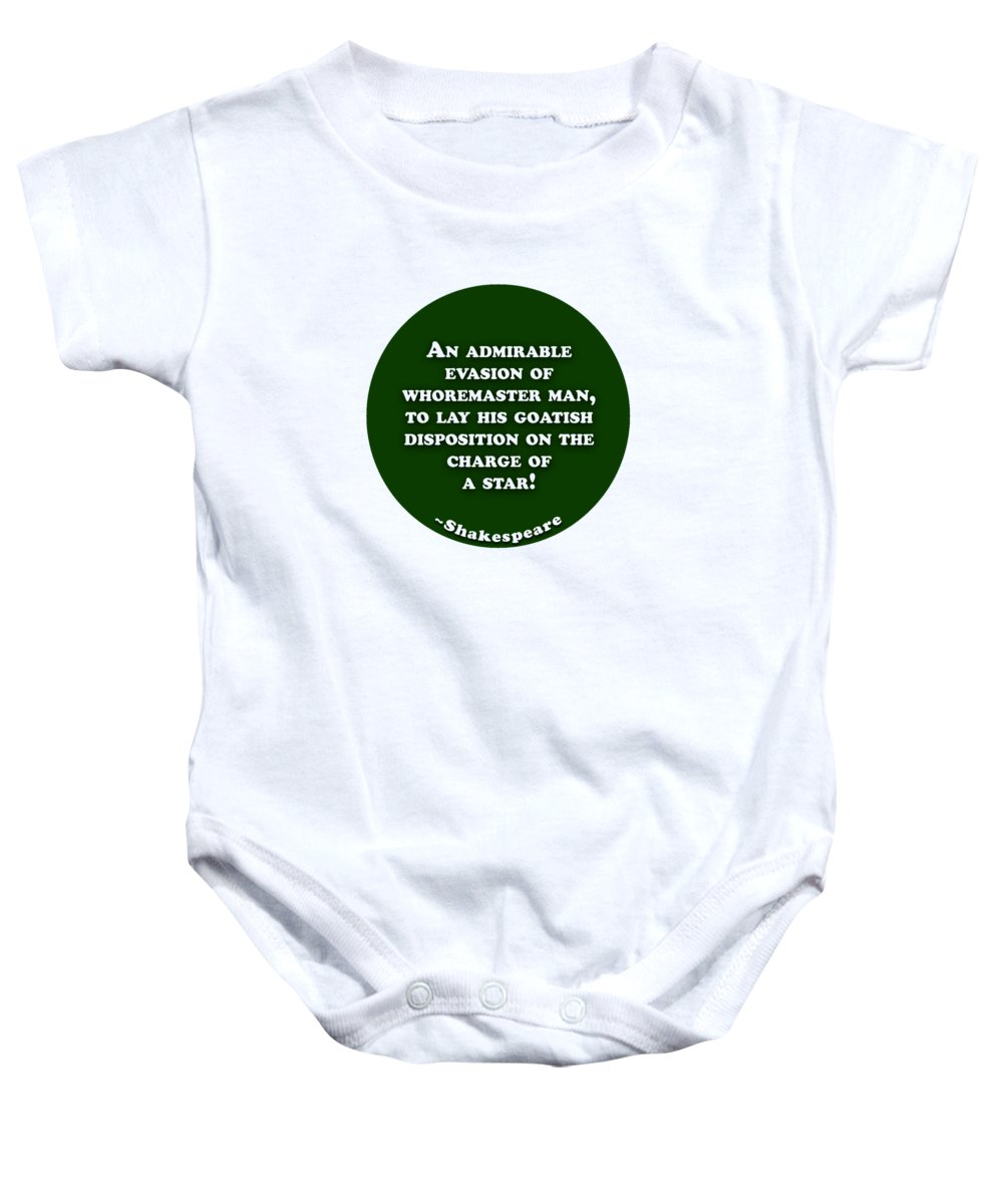 An Baby Onesie featuring the digital art An Admirable Evasion #shakespeare #shakespearequote by TintoDesigns