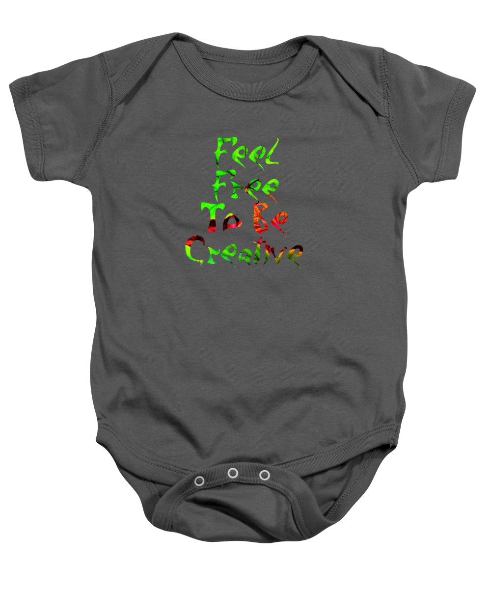 Free Baby Onesie featuring the digital art Free To Be Creative by Rachel Hannah