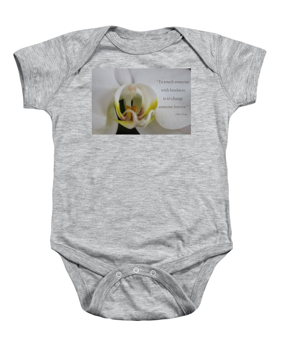 Quote Baby Onesie featuring the photograph Change Someone by Dana Kern