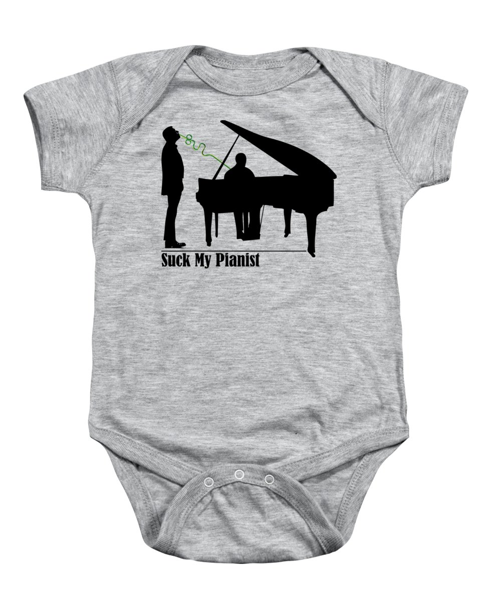 897aa79aa9 Piano Baby Onesie featuring the drawing Funny Puns Suck My Pianist by Paul  Telling