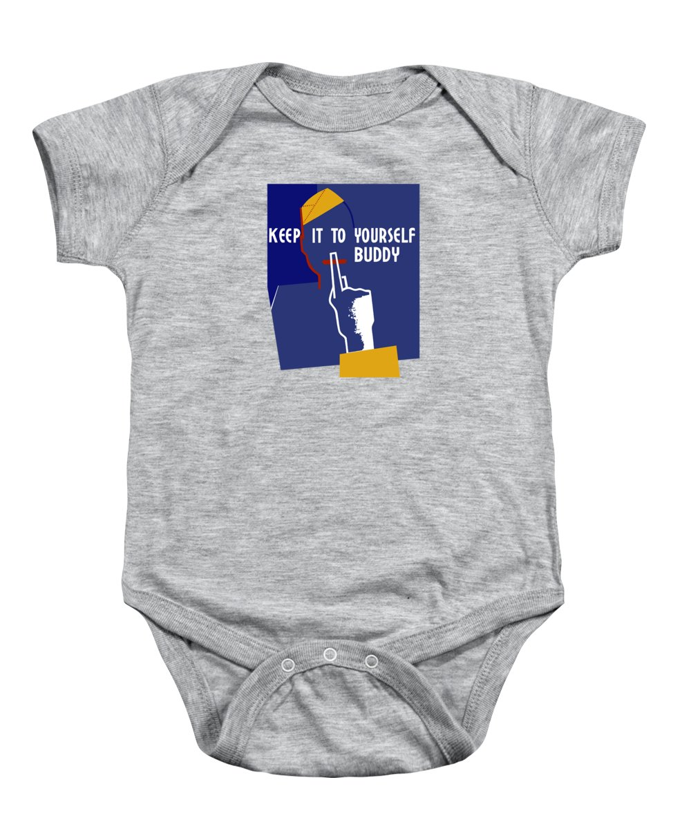 Wwii Baby Onesie featuring the mixed media Keep It To Yourself Buddy by War Is Hell Store