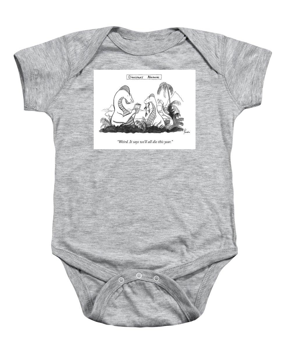 """weird. It Says We'll All Die This Year."" Dinosaur's Almanac Dinosaur Baby Onesie featuring the drawing Dinosaur's Almanac by Kendra Allenby"