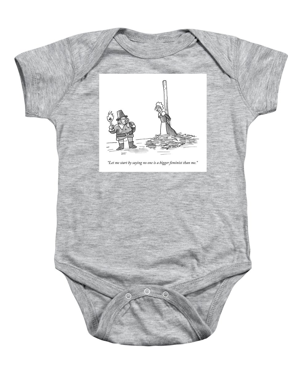 """""""let Me Start By Saying Baby Onesie featuring the drawing No One Is A Bigger Feminist by John McNamee"""