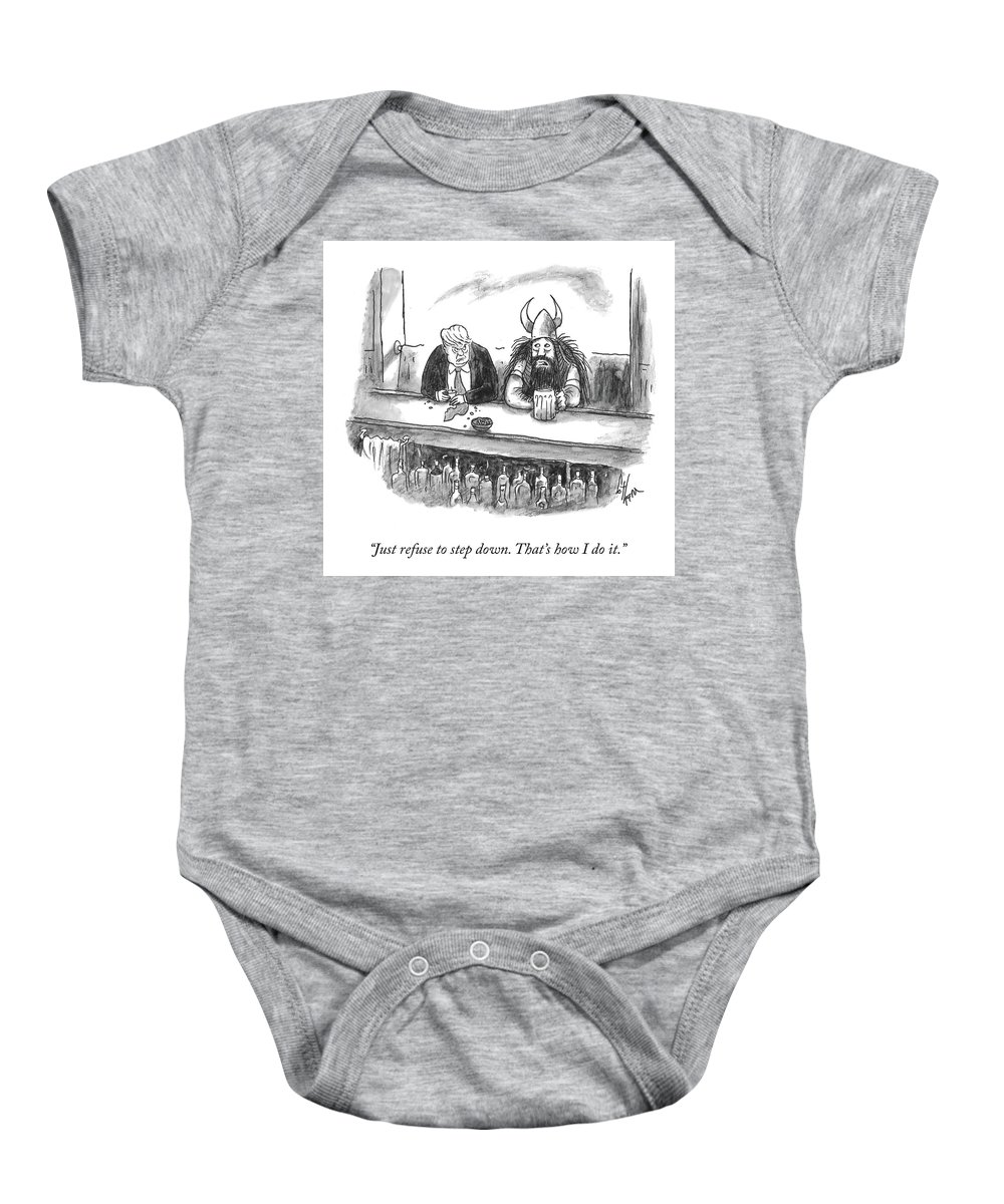 Just Refuse To Step Down. That's How I Do It. Baby Onesie featuring the drawing Refuse to Step Down by Frank Cotham
