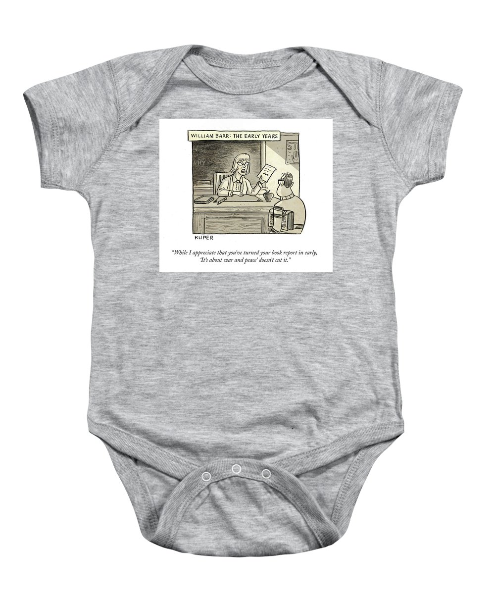While I Appreciate That You've Turned You Book Report In Early Baby Onesie featuring the drawing William Barr The Early Years by Peter Kuper