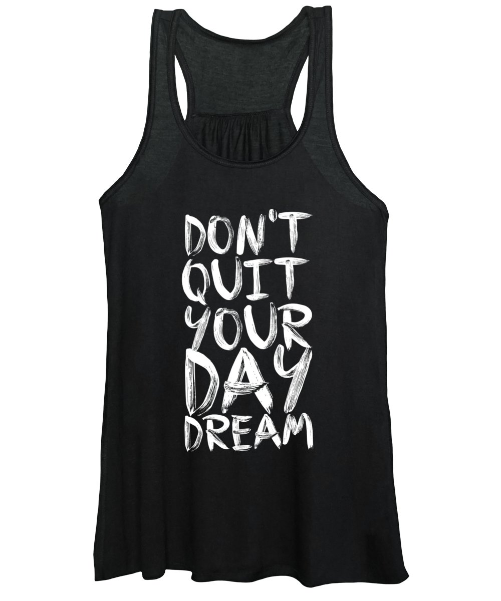 Inspirational Quote Women's Tank Top featuring the digital art Don't Quite Your Day Dream Inspirational Quotes poster by Lab No 4