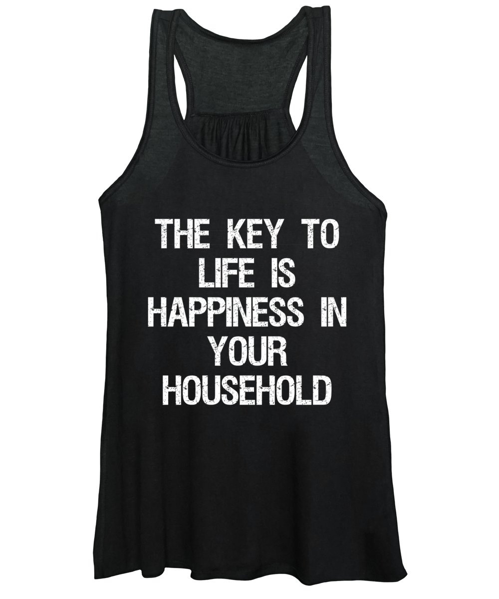 Cool Women's Tank Top featuring the digital art The Key To Life Is Happiness In Your Household by Flippin Sweet Gear