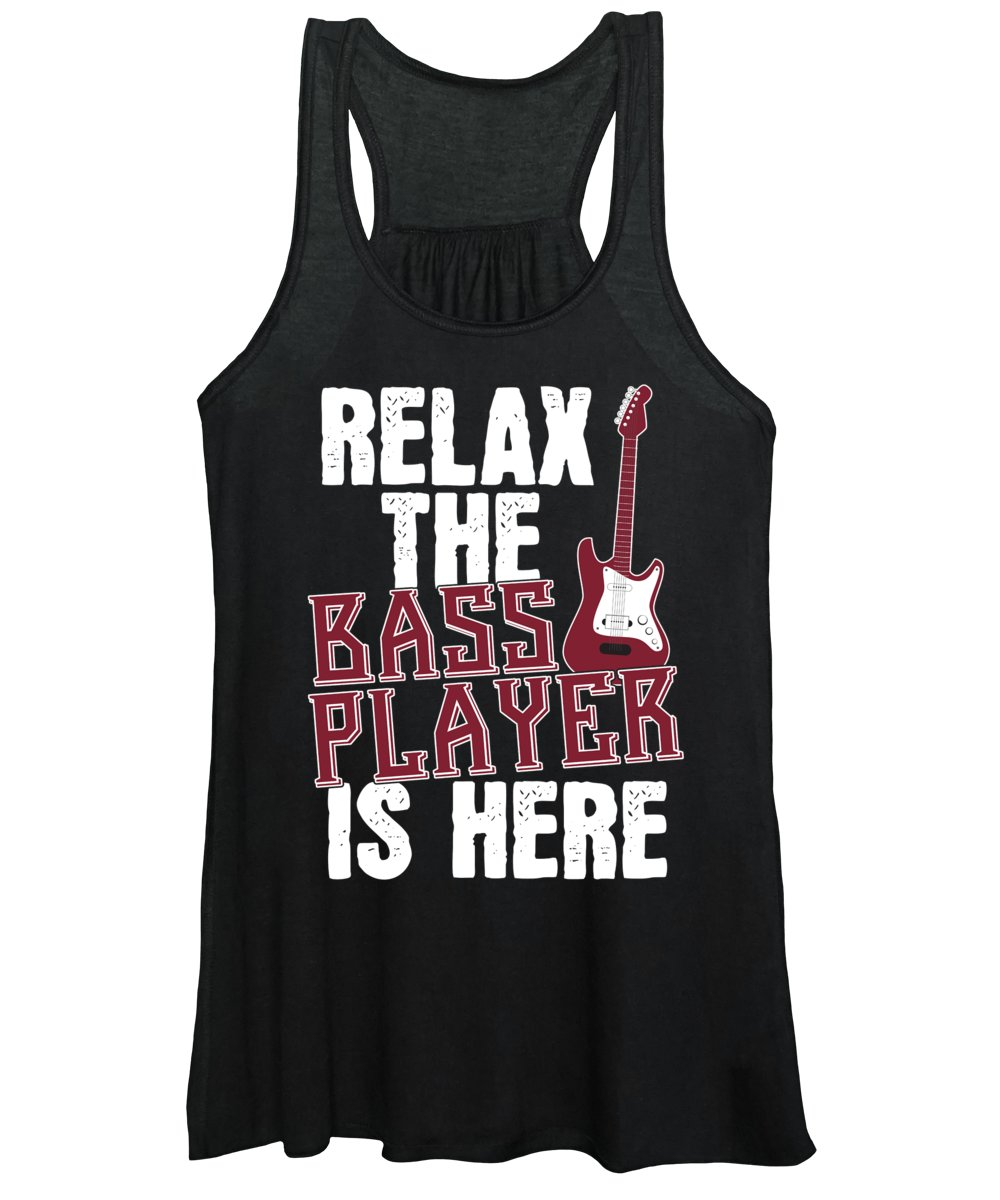Music Women's Tank Top featuring the digital art Funny Bassist Gift Relax The Bass Player Is Here by J M