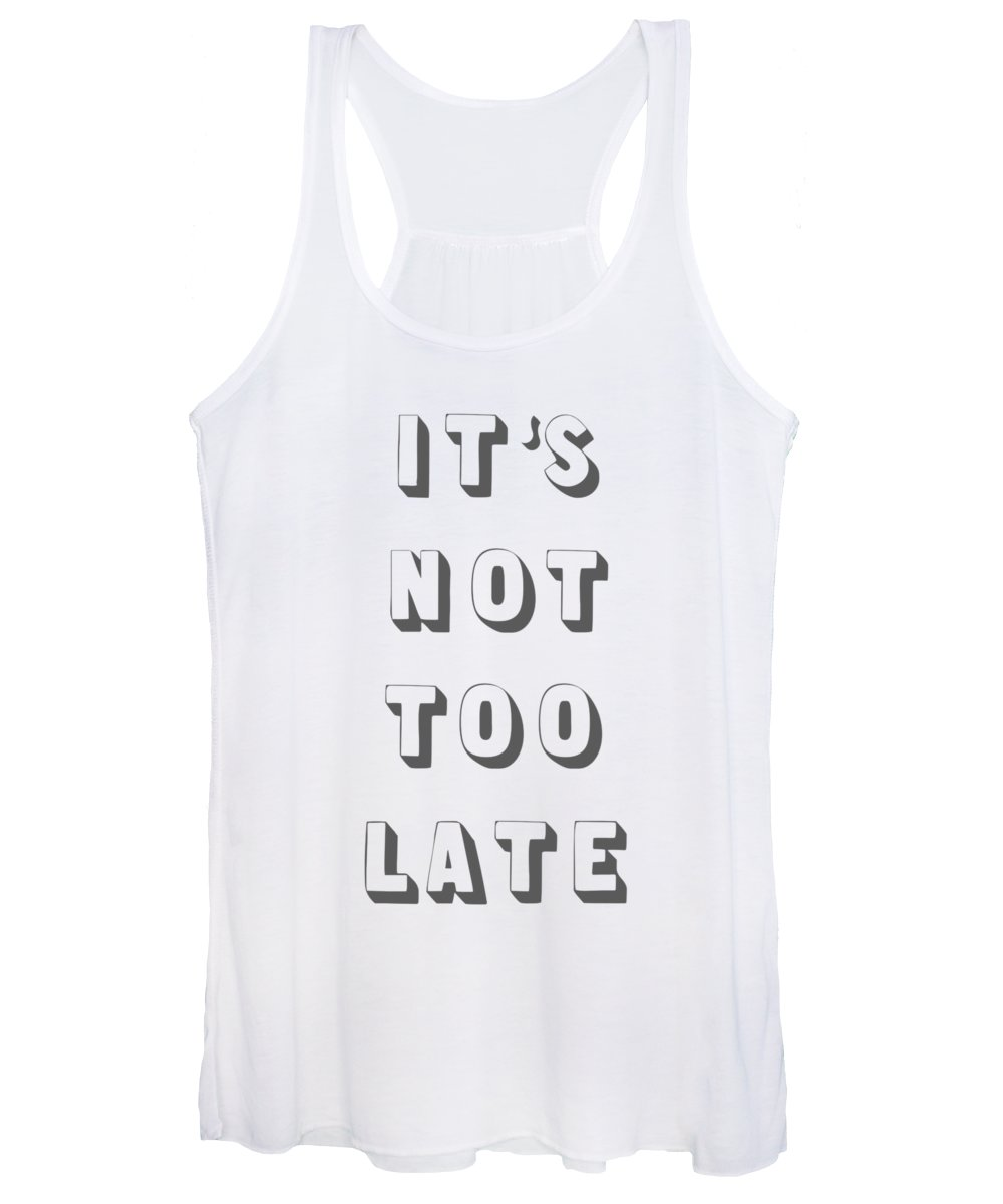 Word Art Women's Tank Top featuring the digital art Its Not Too Late by Cortney Herron