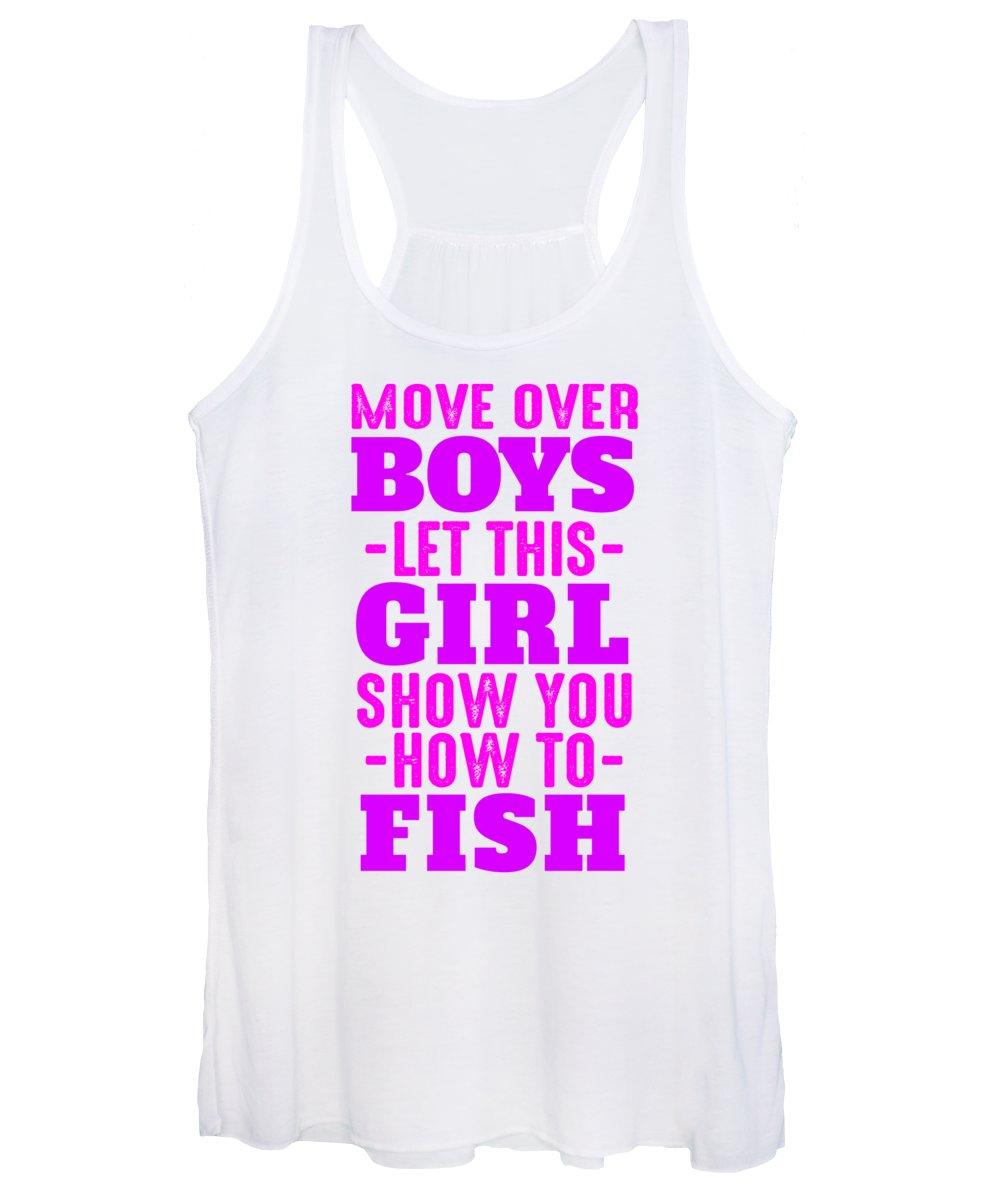 Funny Fishing Women's Tank Top featuring the digital art Move Over Boys Let This Girl Show You How To Fish by Jacob Zelazny