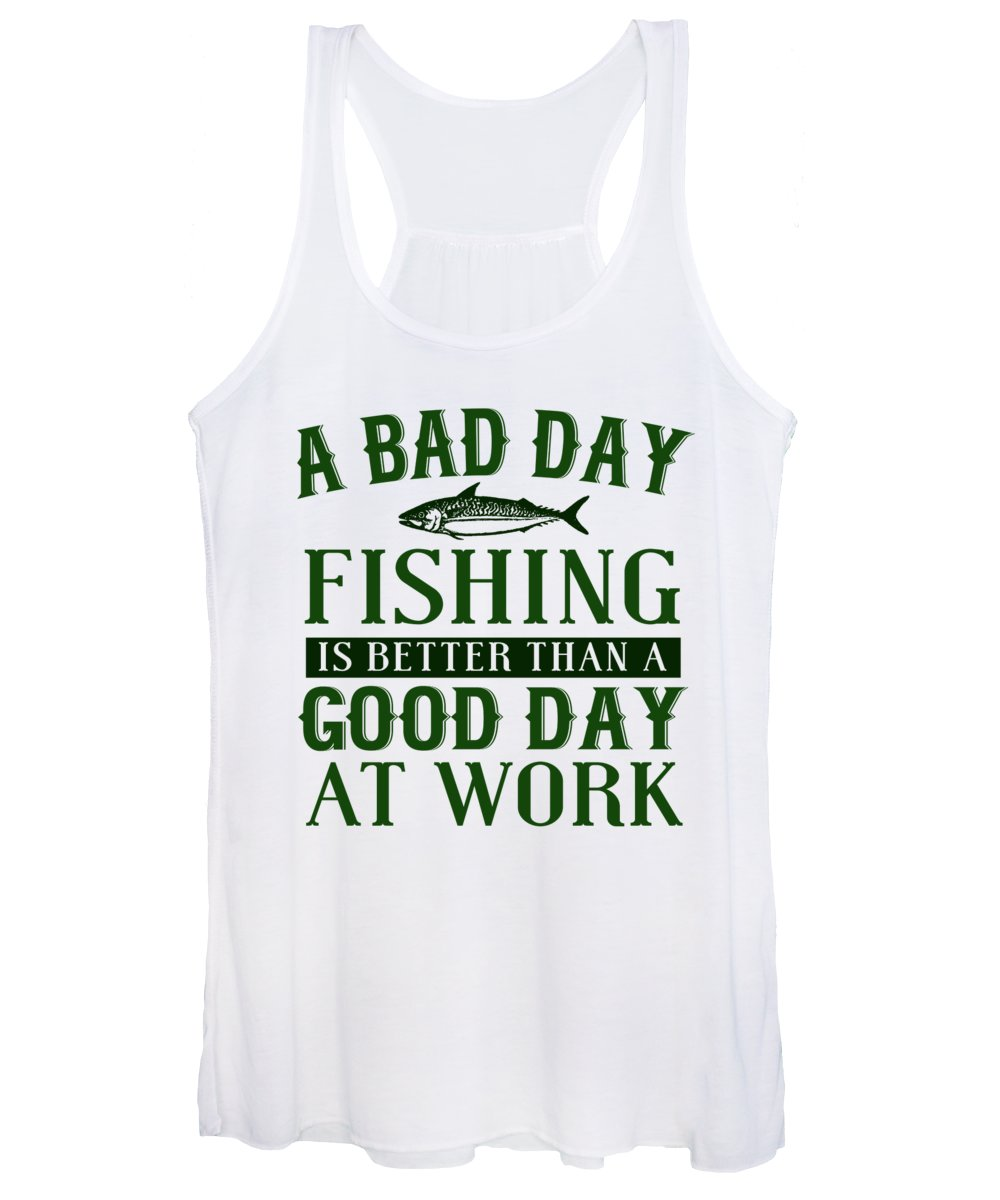 Funny Fishing Women's Tank Top featuring the digital art A Bad Day Fishing Is Better Than A Good Day At Work by Jacob Zelazny