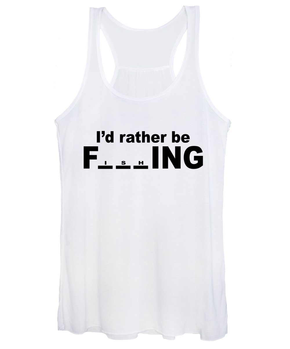 Funny Fishing Women's Tank Top featuring the digital art Id Rather Be Fishing by Jacob Zelazny