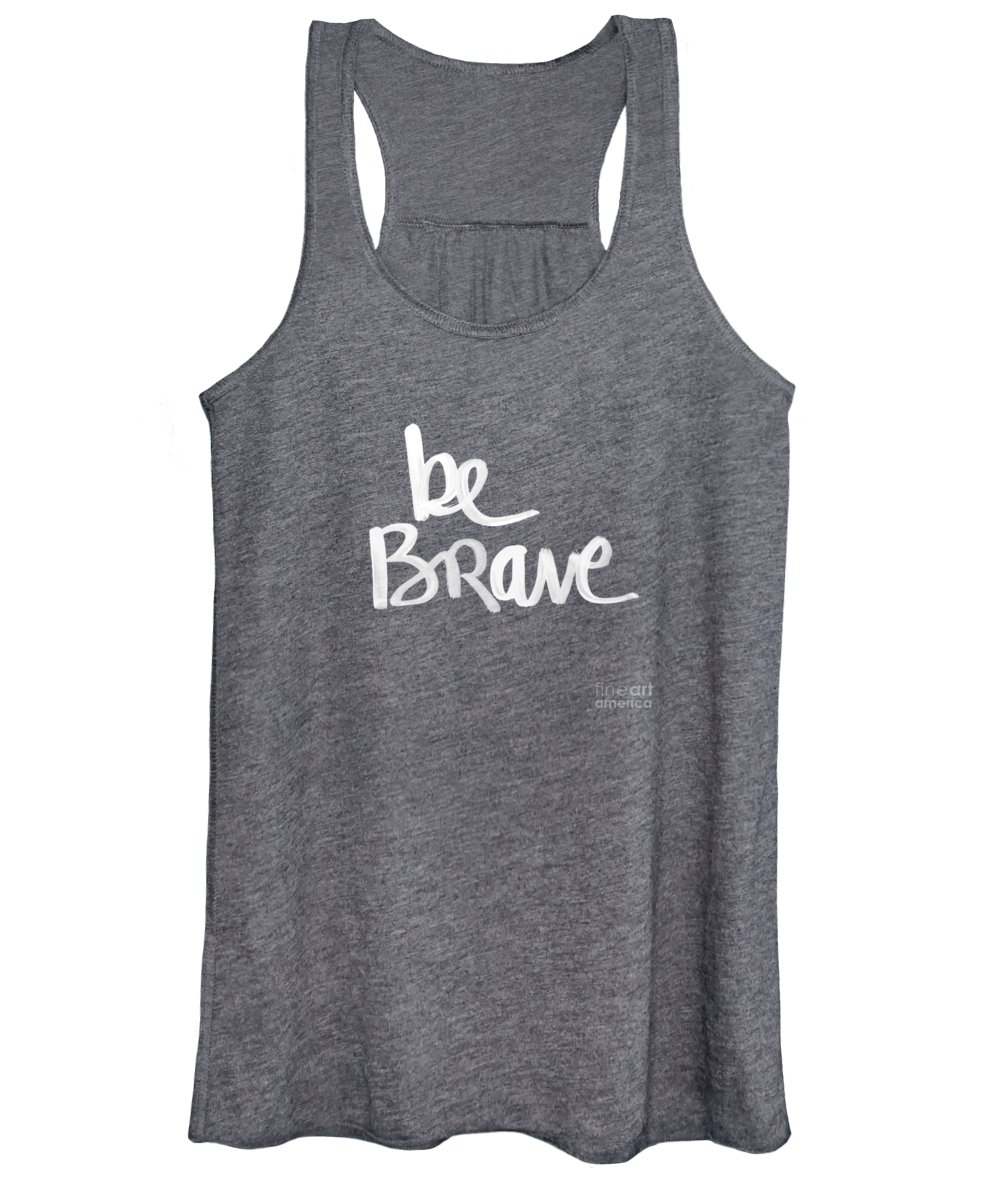 Brave Women's Tank Top featuring the painting Be Brave by Linda Woods