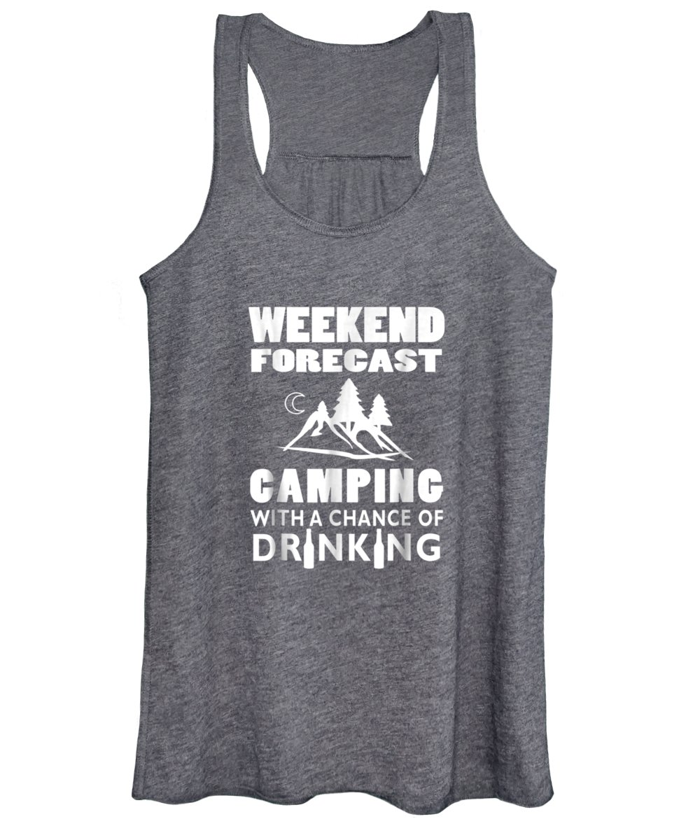 men's Novelty T-shirts Women's Tank Top featuring the digital art Weekend Forecast Camping With A Chance Of Drinking T-shirt by Unique Tees