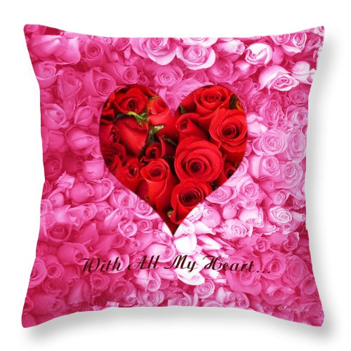 With All My Heart Throw Pillow featuring the digital art With All My Heart... by Xueling Zou