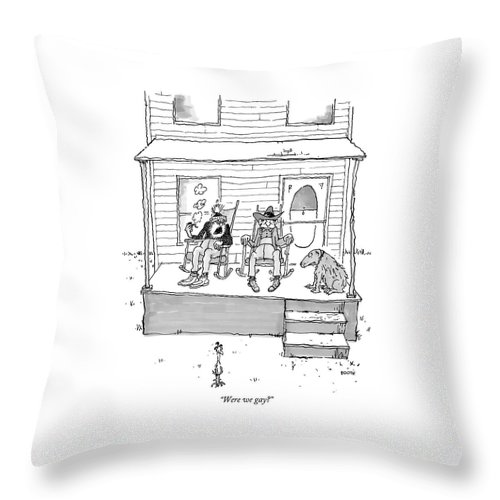 West Sex Entertainment Movies Western Gay Retire Retirement Confused Question Sexuality Discuss Ponder Dog Rocking Chair  (one Old Cowboy Talking To Another. ) 121814 Gbo George Booth Topbooth Throw Pillow featuring the drawing Were We Gay? by George Booth