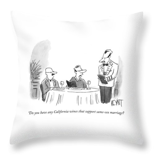 Gay Throw Pillow featuring the drawing Do You Have Any California Wines That Support by Christopher Weyant