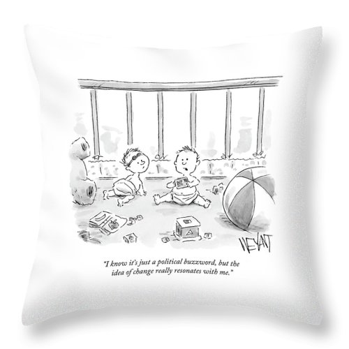 I Know It's Just A Political Buzzword Throw Pillow