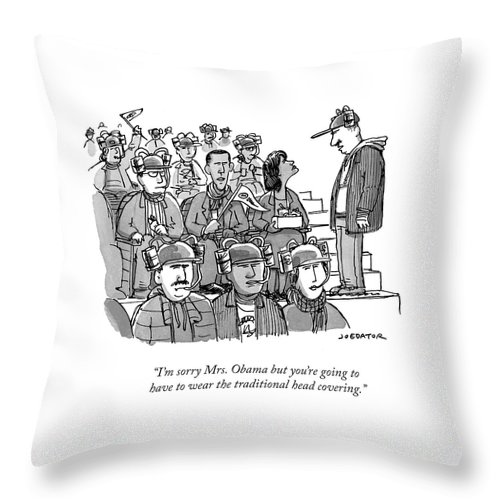 Cartoon Of The Day Throw Pillow featuring the drawing I'm Sorry Mrs. Obama But You're Going by Joe Dator