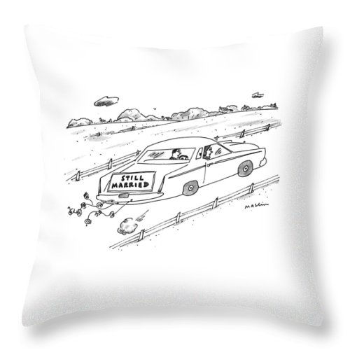 (a Couple Driving A Car With A Sign On The Back Of The Car.) Marriage Throw Pillow featuring the drawing A Couple Driving A Car With A Still Married Sign by Michael Maslin