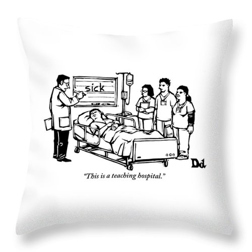 Teach Throw Pillow featuring the drawing A Doctor Writes The Word Sick On A Blackboard by Drew Dernavich