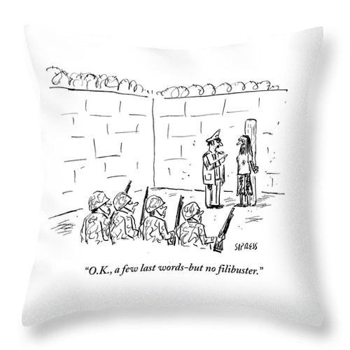 Cartoon Throw Pillow featuring the drawing A Few Last Words But No Filibuster by David Sipress