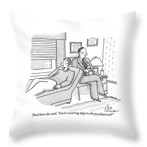 Men's Clothing Throw Pillow featuring the drawing A Man Is Seen Speaking With His Psychiatrist by Leo Cullum