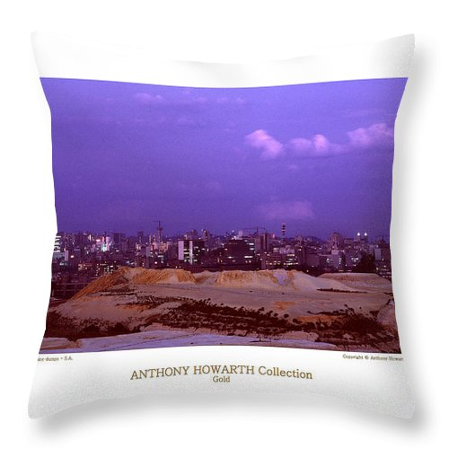 Anthony Throw Pillow featuring the photograph Anthony Howarth Collection - Gold - Golden Mine Dumps - South Africa by Anthony Howarth