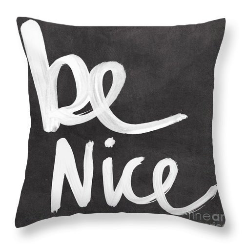 Nice Throw Pillow featuring the mixed media Be Nice by Linda Woods