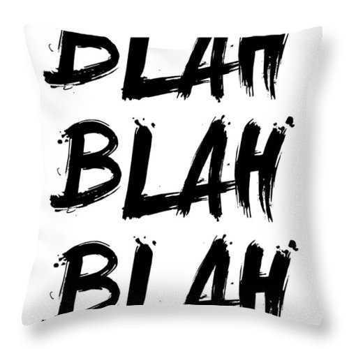 Blah Blah Blah Throw Pillow featuring the digital art Blah Blah Blah Poster White by Naxart Studio