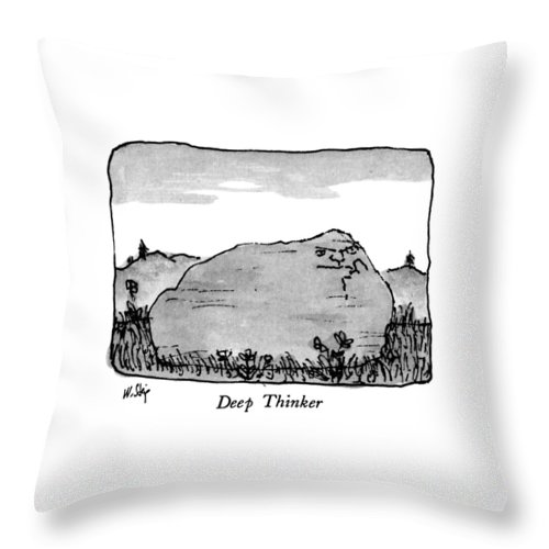 Deep Thinker  Deep Thinker: Title. Rock With A Pensive-looking Face On It.  Thinking Throw Pillow featuring the drawing Deep Thinker by William Steig
