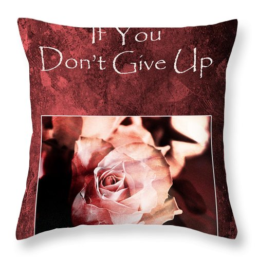 Motivation Throw Pillow featuring the photograph Don't Give Up by Randi Grace Nilsberg